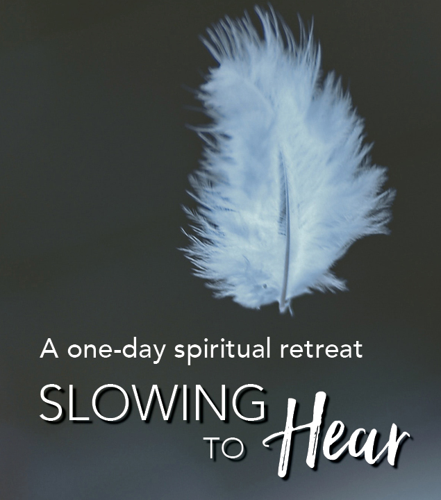 Slowing to Hear - Lent: a One-Day Spiritual Retreat