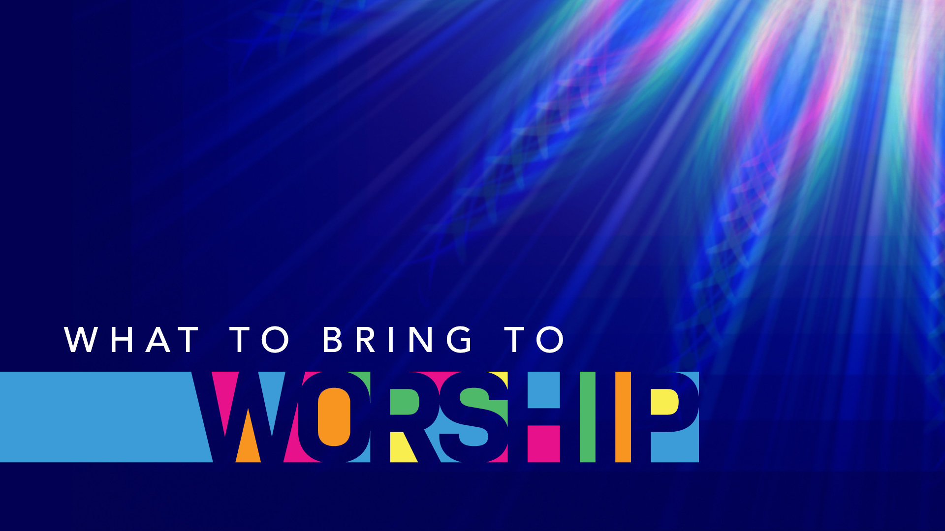 """What to Bring to Worship"" Sermon Series