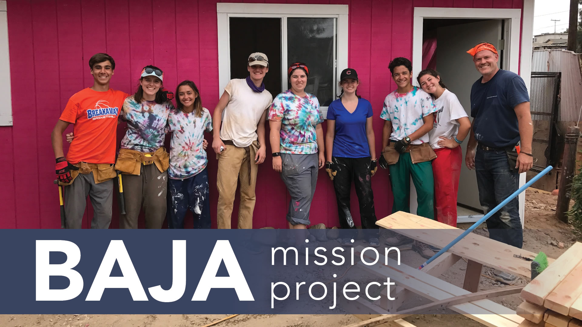 Baja Mission Project | July 27 - August 3