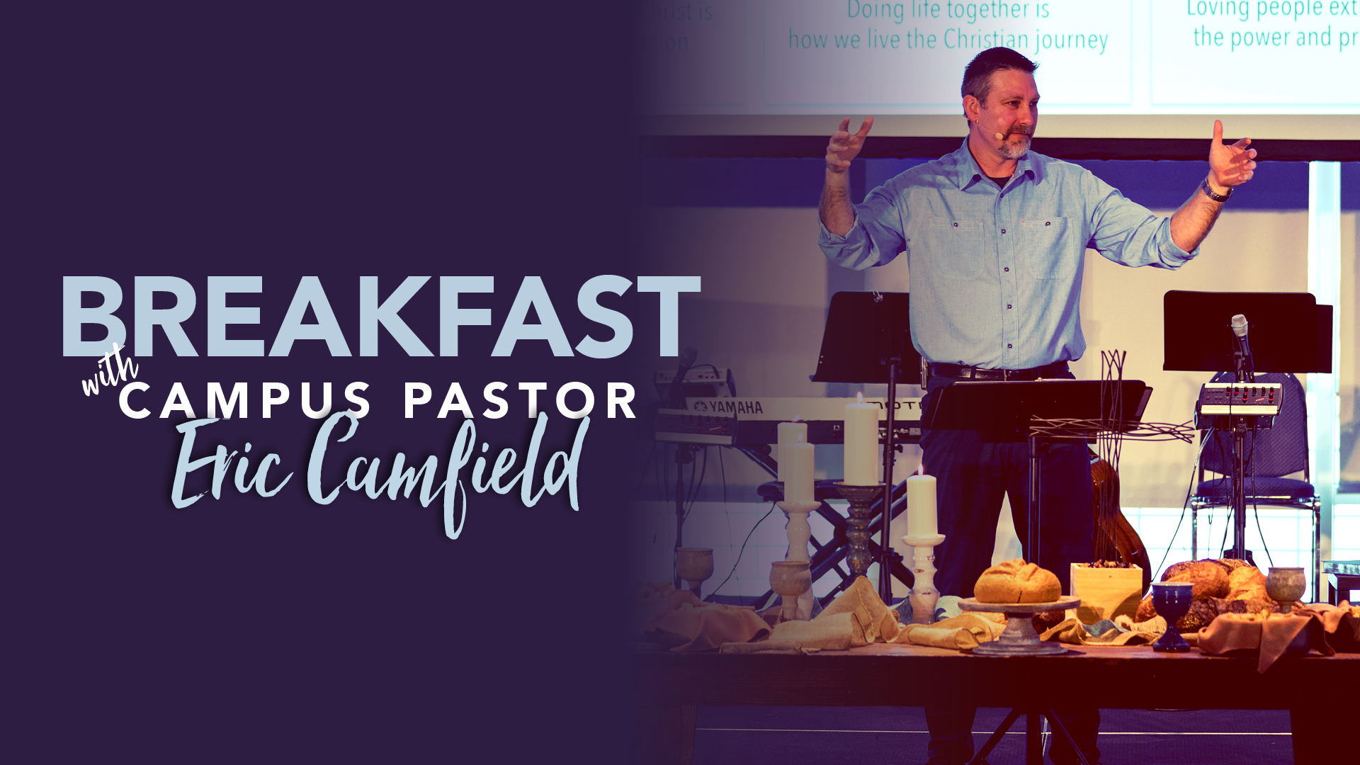 Breakfast with Campus Pastor Rev. Eric Camfield